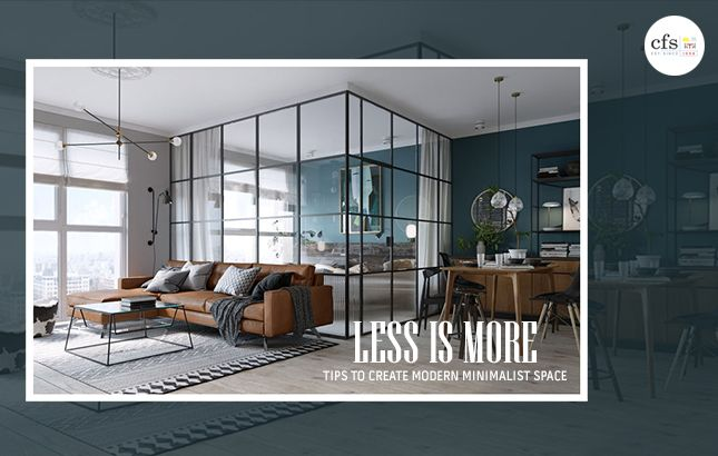 Less is More - Tips to Create Modern Minimalist Space